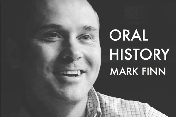Mark Finn Oral Histories